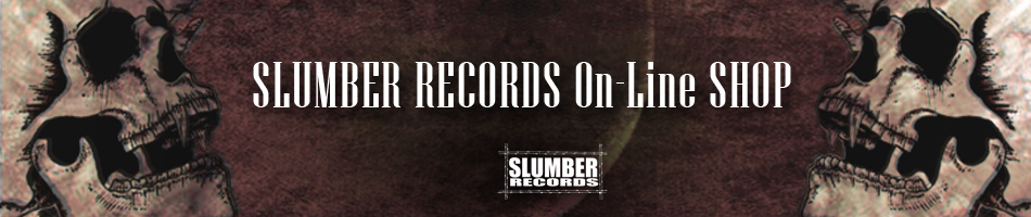 SLUMBER RECORDS On-Line SHOP