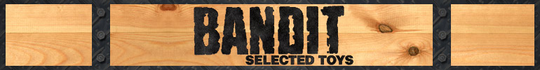 BANDIT- Selected Toys