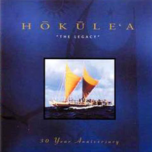 Hokule'a: The Legacy