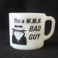 BAD GUY W.M.H.