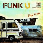(2CD) FUNK U -Day time & night time- / WATARU fr.KING LIFESTAR キングライフスター