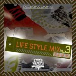 LIFE STYLE MIX vol.3 -45&DUB PLATE JAPANESE&JAMAICAN MIX- / LIFE STYLE