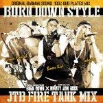 BURN DOWN STYLE 〜JTB FIRE TANK MIX〜 / BURN DOWN