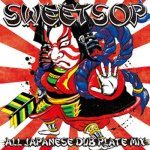 SWEETSOP ALL JAPANESE DUB PLATE MIX / SWEETSOP