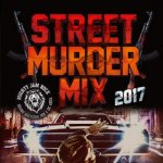 STREET MURDER MIX 2017 / MIGHTY JAM ROCK