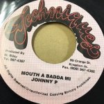 MOUTH A BADDA MI / JOHNNY P (TECHINIQUES)