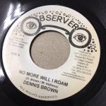 NO MORE WILL I ROAM / ROTION - DENNIS BROWN   (OBSERVER)