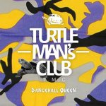 DANCEHALL QUEEN [90s & EARLY 2000s DANCEHALL REGGAE ] / TURTLE MANS CLUB