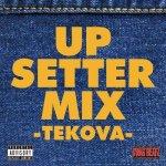 UP SETTER MIX -TEKOVA- / SWAG BEATZ