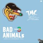 BAD ANIMALS 3 -JAMAICA BRAND NEW MIX- / T.M.C WORKS(TURTLE MAN's CLUB)