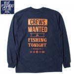 <img class='new_mark_img1' src='https://img.shop-pro.jp/img/new/icons5.gif' style='border:none;display:inline;margin:0px;padding:0px;width:auto;' />IRIE FISHING CLUB (IRIE LIFE) I.F.C CREWS WANTED L/S TEE