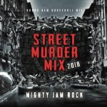 <img class='new_mark_img1' src='//img.shop-pro.jp/img/new/icons5.gif' style='border:none;display:inline;margin:0px;padding:0px;width:auto;' />STREET MURDER MIX 2018 / MIGHTY JAM ROCK マイティージャムロック