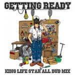 "■再発■ KING LIFE STAR ALL DUB MIX ""GETTING READY"" / KING LIFE STAR キングライフスター"