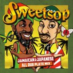 <img class='new_mark_img1' src='//img.shop-pro.jp/img/new/icons5.gif' style='border:none;display:inline;margin:0px;padding:0px;width:auto;' />SWEETSOP JAMAICAN & JAPANESE ALL DUB PLATE MIX / SWEETSOP