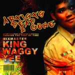 [当店推薦盤] ARTISTS DEAD & GONE / KING WAGGY-TEE