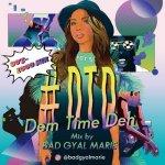#DTD -Dem Time Deh- 90s-2000Mix / Bad Gyal Marie