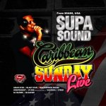 CARIBBEAN SUNDAY LIVE no.1 (SUPA SOUND from MIAMI,USA)