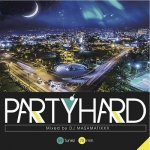 Party Hard vol.6 / DJ MA$AMATIXXX (RACYBULLET)