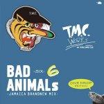 BAD ANIMALS 6-JAMAICA BRANDNEW MIX-ONEDROP EDITION/TURTLE MAN's CLUB