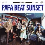 <img class='new_mark_img1' src='https://img.shop-pro.jp/img/new/icons5.gif' style='border:none;display:inline;margin:0px;padding:0px;width:auto;' />PAPA BEAT SUNSET / PAPA BEAT SUNSET (PAPA B & beat sunset)