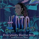 <img class='new_mark_img1' src='https://img.shop-pro.jp/img/new/icons5.gif' style='border:none;display:inline;margin:0px;padding:0px;width:auto;' />#DTD Dem Time Deh vol.2 -EVERYBODY DANCE NOW- / Bad Gyal Marie