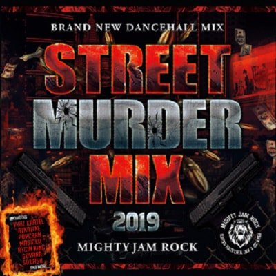 STREET MURDER MIX 2019 / MIGHTY JAM ROCK マイティージャムロック | REGGAE レゲエ CD MIX-CD  通販 -