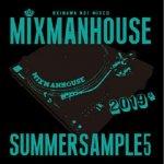SUMMER SAMPLE 5 / MIXMANHOUSE a.k.a GriGri