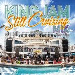 KING JAM STILL CRUISING MIX / KING JAM キングジャム