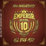 <img class='new_mark_img1' src='https://img.shop-pro.jp/img/new/icons5.gif' style='border:none;display:inline;margin:0px;padding:0px;width:auto;' />EMPEROR 10th Anniversary ALL DUB MIX /  EMPEROR  エンペラー