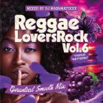 REGGAE LOVERS ROCK vol.6 / DJ MA$AMATIXXX (RACYBULLET)