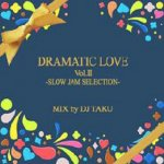 DRAMATIC LOVE VOL.2 / DJ TAKU FROM EMPEROR エンペラー
