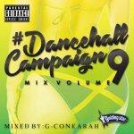 #Dancehall Campaign Mix Vol.9 / G-Conkarah Of Guiding Star