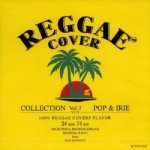 <img class='new_mark_img1' src='https://img.shop-pro.jp/img/new/icons59.gif' style='border:none;display:inline;margin:0px;padding:0px;width:auto;' />[USED] REGGAE COVER COLLECTION Vol.2  -POP & IRIE- / JAM MASSIVE ジャムマッシブ