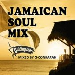 <img class='new_mark_img1' src='https://img.shop-pro.jp/img/new/icons5.gif' style='border:none;display:inline;margin:0px;padding:0px;width:auto;' />JAMAICAN SOUL MIX / Mixed by G-Conkarah of Guiding Star