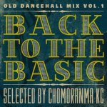 <img class='new_mark_img1' src='https://img.shop-pro.jp/img/new/icons5.gif' style='border:none;display:inline;margin:0px;padding:0px;width:auto;' />BACK TO THE BASICS Vol.1 ーOLD DANCEHALL MIX- / CHOMORANMA チョモランマ