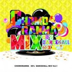 <img class='new_mark_img1' src='https://img.shop-pro.jp/img/new/icons5.gif' style='border:none;display:inline;margin:0px;padding:0px;width:auto;' />CHOMORANMA MIX ー00's Dancehall Mix Vol.1- / CHOMORANMA チョモランマ