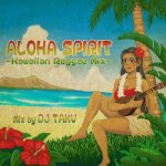 ALOHA SPRIT  /  DJ TAKU FROM EMPEROR エンペラー