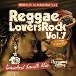 REGGAE LOVERS ROCK vol.7 / DJ MA$AMATIXXX (RACYBULLET)