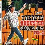<img class='new_mark_img1' src='https://img.shop-pro.jp/img/new/icons5.gif' style='border:none;display:inline;margin:0px;padding:0px;width:auto;' />TAKAFIN Acoustic Reggae Jam VOL.3 / TAKAFIN