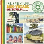 <img class='new_mark_img1' src='https://img.shop-pro.jp/img/new/icons59.gif' style='border:none;display:inline;margin:0px;padding:0px;width:auto;' />[USED] ISLAND CAFE meets BON-VOYAGE -Surf Lovers Mix- / Mr. BEATS a.k.a. DJ CELORY