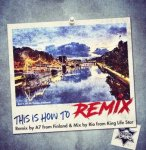[USED] This is How To Remix / Remix by A7 fr Finland & Mix by Rio fr King Life Star キングライフスター