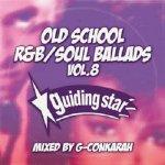 OLD SCHOOL R&B/SOUL BALLADS VOL.8 / G-Conkarah Of Guiding Star