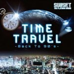 [USED 限定500枚販売] ●2CD● TIME TRAVEL -Back to 90's- / SUNSET the platinum sound