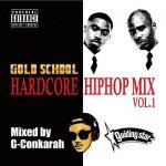 GOLD SCHOOL HARDCORE HIPHOP MIX VOL.1 / G-Conkarah of Guiding Star