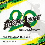 <img class='new_mark_img1' src='https://img.shop-pro.jp/img/new/icons5.gif' style='border:none;display:inline;margin:0px;padding:0px;width:auto;' />BARRIER FREE 20周年 ALL JAMAICAN DUB MIX 2001-2020 / BARRIER FREE バリアフリー