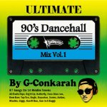 <img class='new_mark_img1' src='https://img.shop-pro.jp/img/new/icons5.gif' style='border:none;display:inline;margin:0px;padding:0px;width:auto;' />ULTIMATE 90's DANCEHALL MIX VOL.1/ G-Conkarah Of Guiding Star