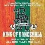 <img class='new_mark_img1' src='https://img.shop-pro.jp/img/new/icons59.gif' style='border:none;display:inline;margin:0px;padding:0px;width:auto;' />[USED] KING OF DANCEHALL RUB A DUB STYLEE ALL DUB MIX VOL.3 / BLACK ASSASSIN