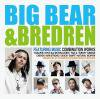 BIG BEAR&BREDREN/BIG BEAR