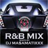 R&B MIX/DJ MA$AMATIXXX(RACYBULLET)