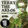 TERRY THE AKI-06 TRIBUTE ALBUM / V.A.